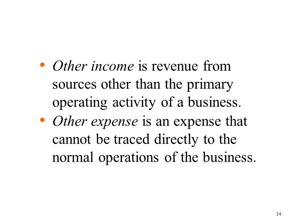Other income is revenue from sources other than the primary operating activity of a business.