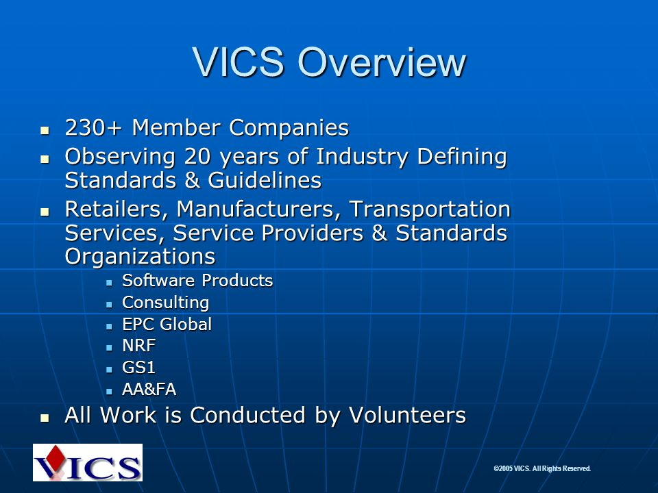 VICS Overview 230+ Member Companies