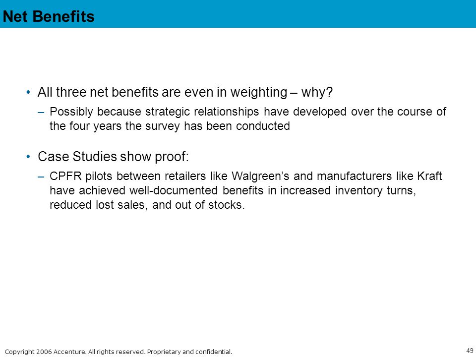 Net Benefits All three net benefits are even in weighting – why
