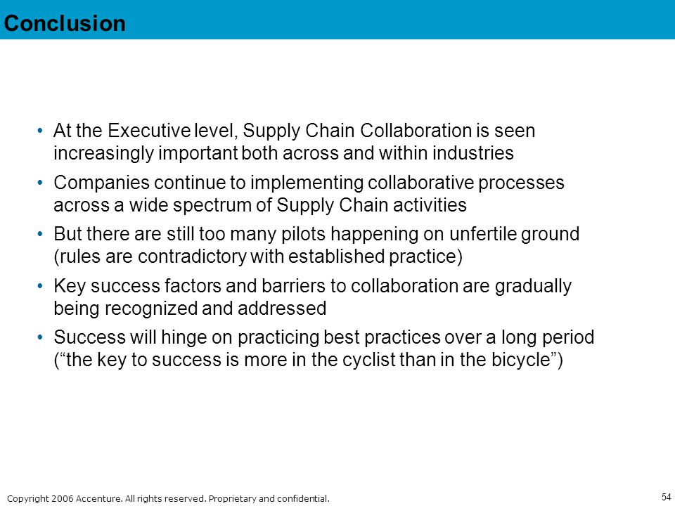 Conclusion At the Executive level, Supply Chain Collaboration is seen increasingly important both across and within industries.