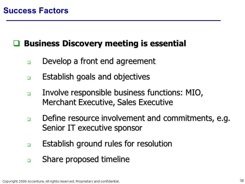 Business Discovery meeting is essential Develop a front end agreement