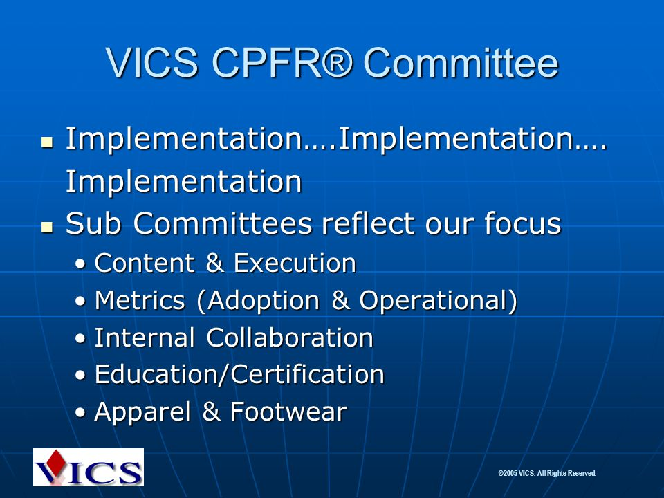 VICS CPFR® Committee Implementation….Implementation…. Implementation