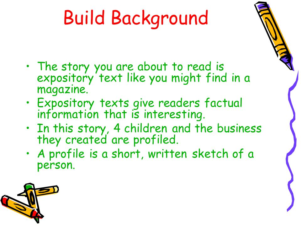 Build Background The story you are about to read is expository text like you might find in a magazine.