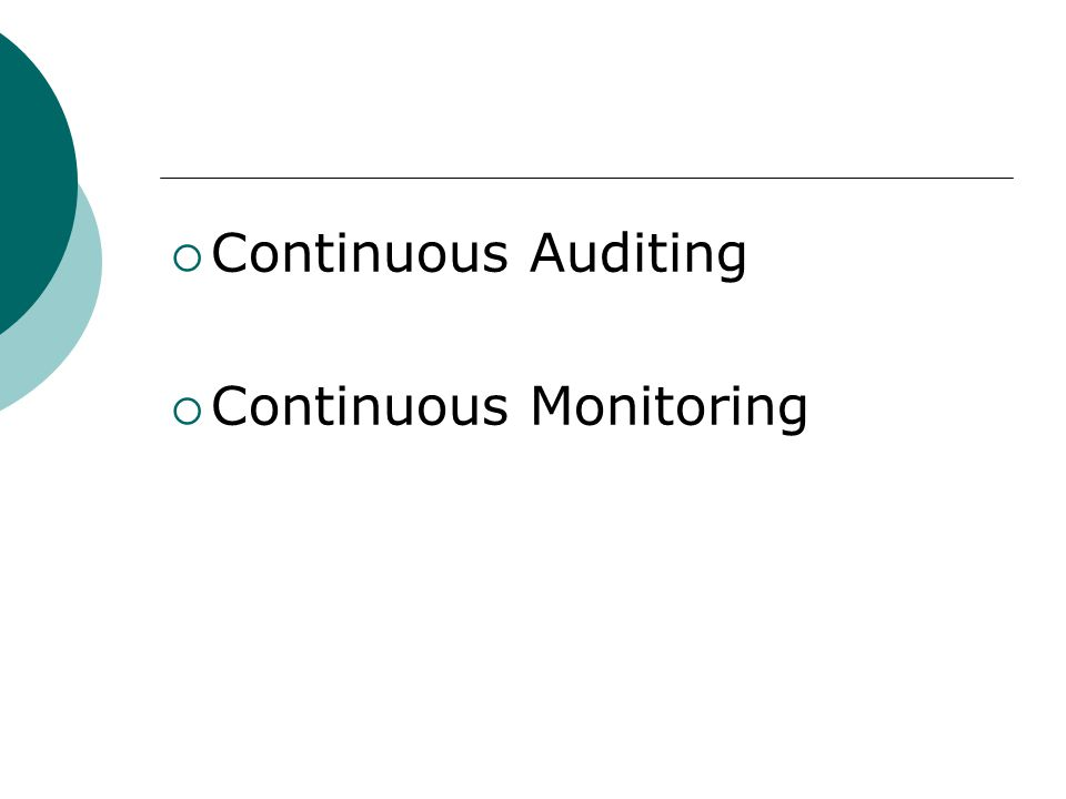Continuous Auditing Continuous Monitoring