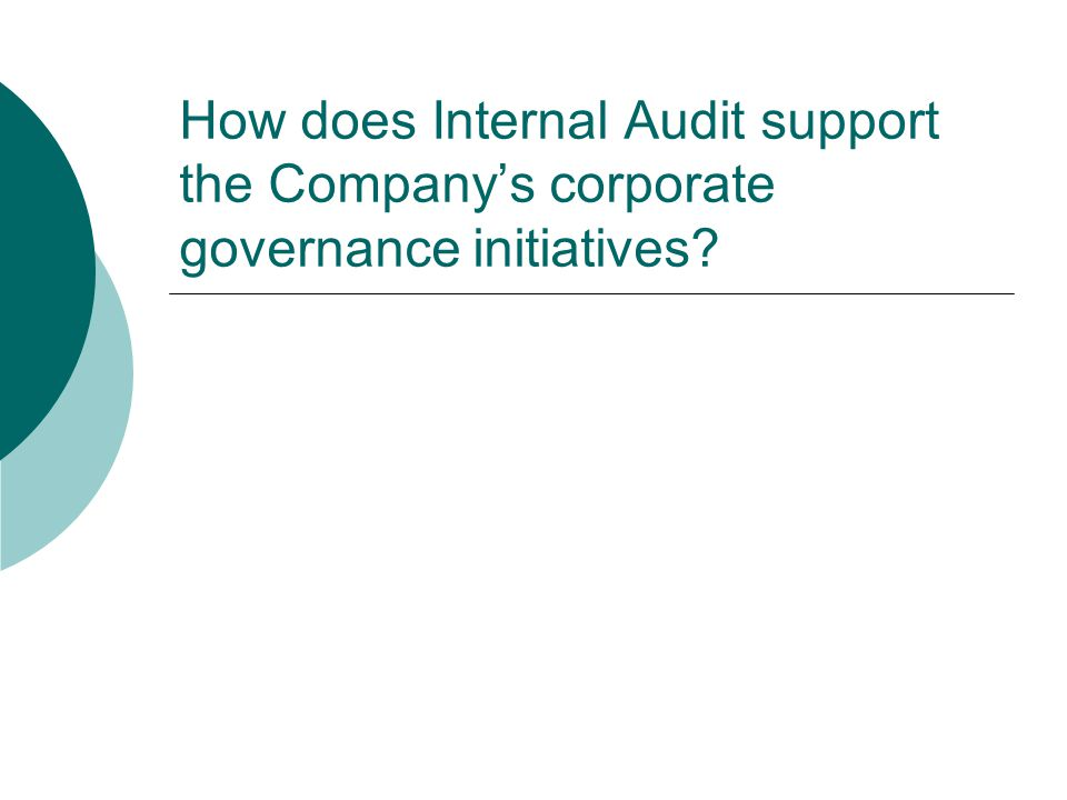 How does Internal Audit support the Company's corporate governance initiatives