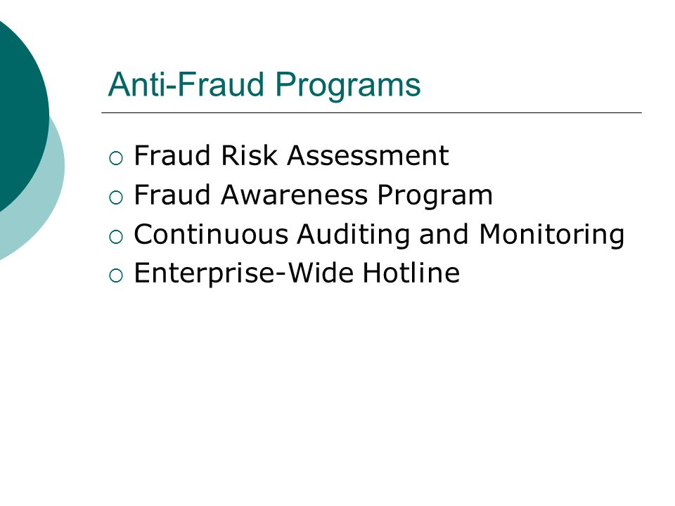 Anti-Fraud Programs Fraud Risk Assessment Fraud Awareness Program