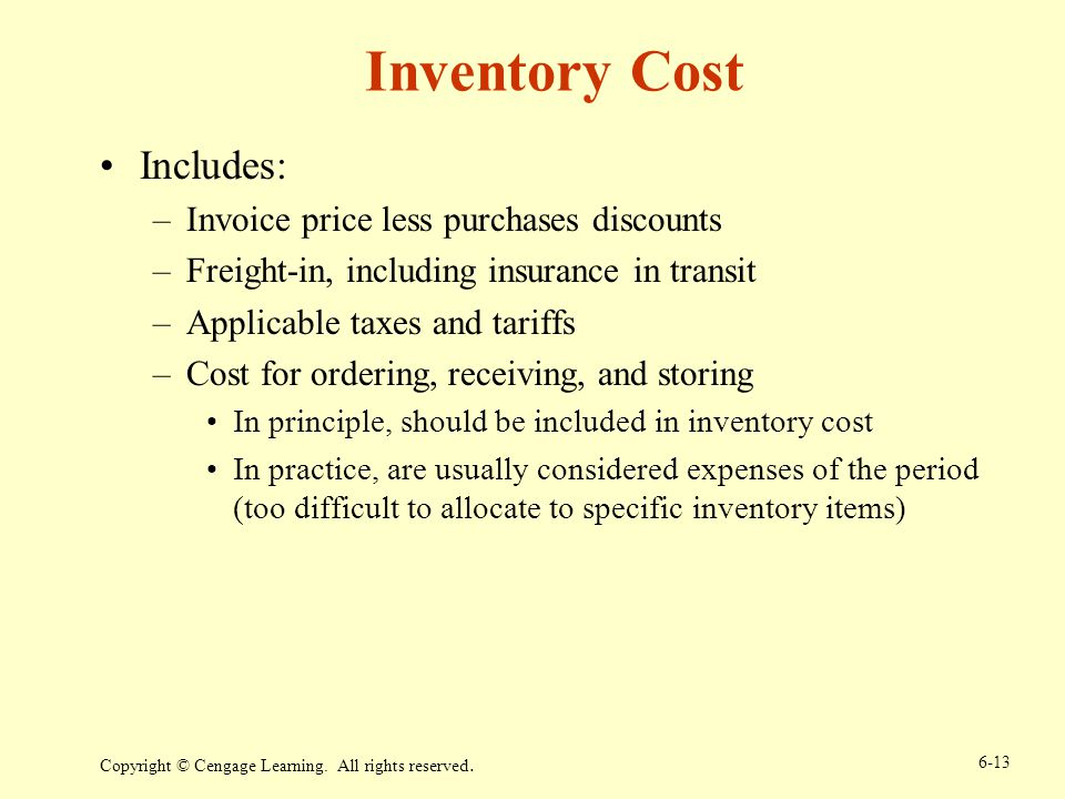 Inventory Cost Includes: Invoice price less purchases discounts