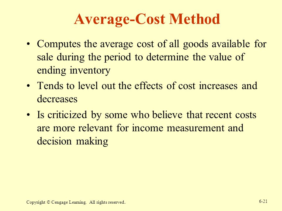Average-Cost Method Computes the average cost of all goods available for sale during the period to determine the value of ending inventory.