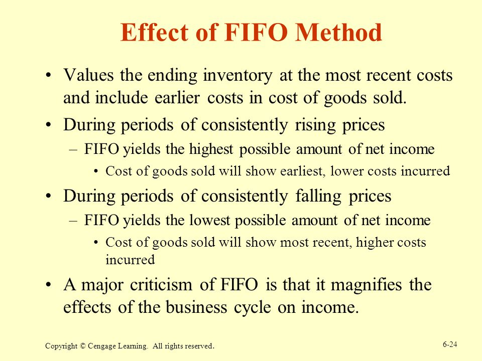 Effect of FIFO Method Values the ending inventory at the most recent costs and include earlier costs in cost of goods sold.