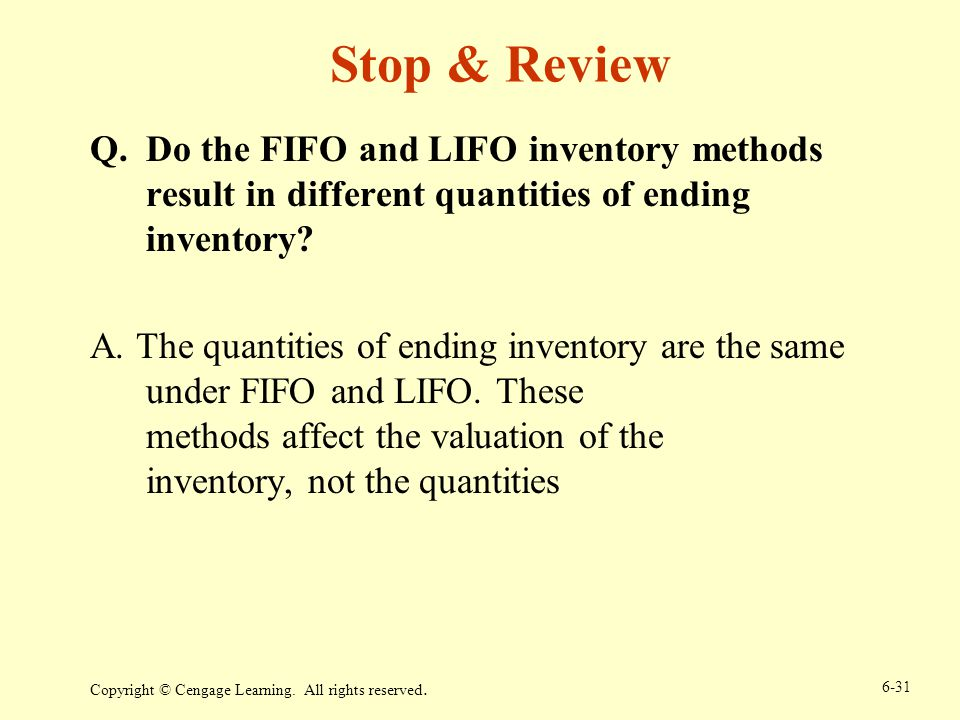 Stop & Review Do the FIFO and LIFO inventory methods result in different quantities of ending inventory