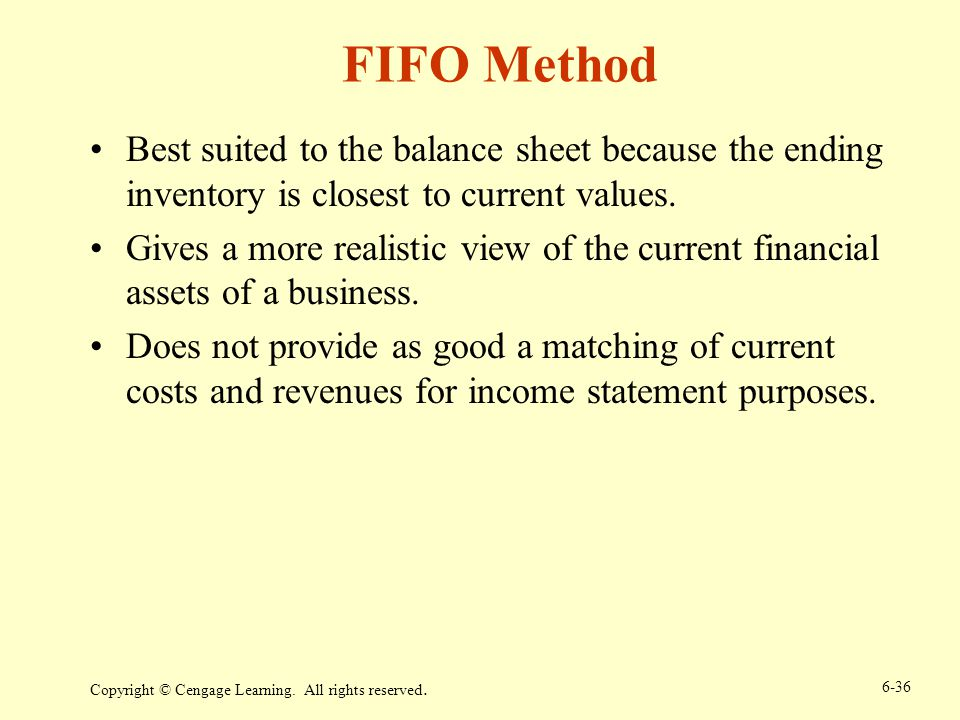 FIFO Method Best suited to the balance sheet because the ending inventory is closest to current values.