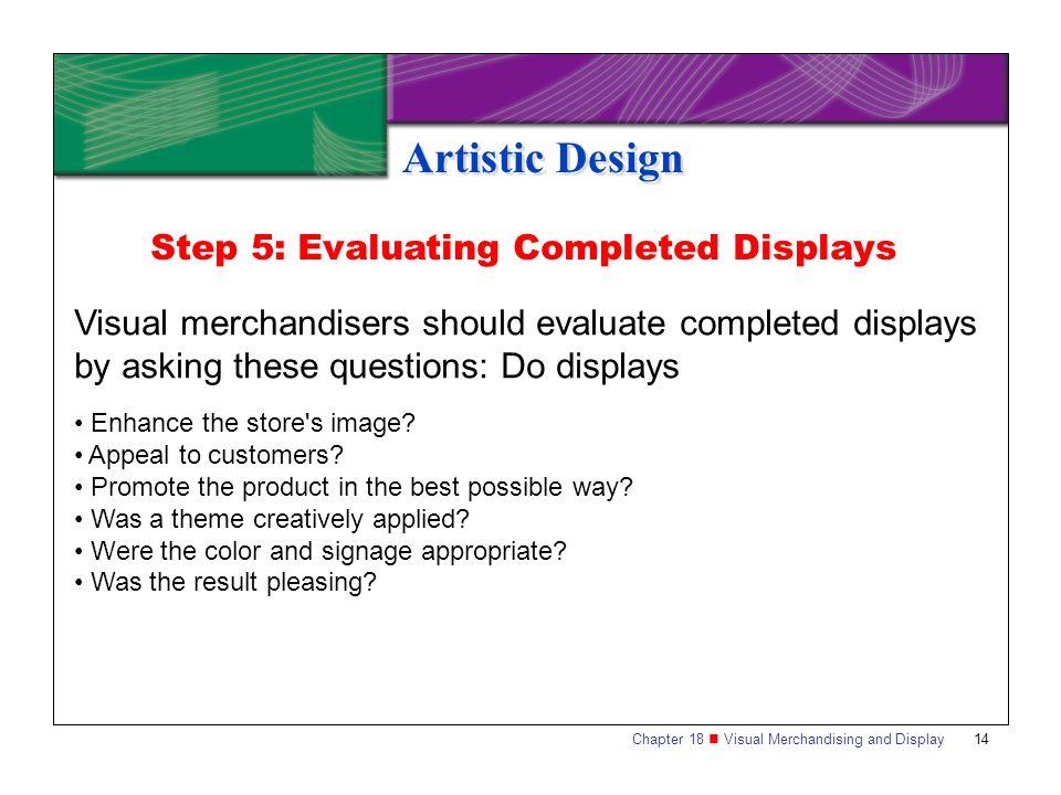 Artistic Design Step 5: Evaluating Completed Displays