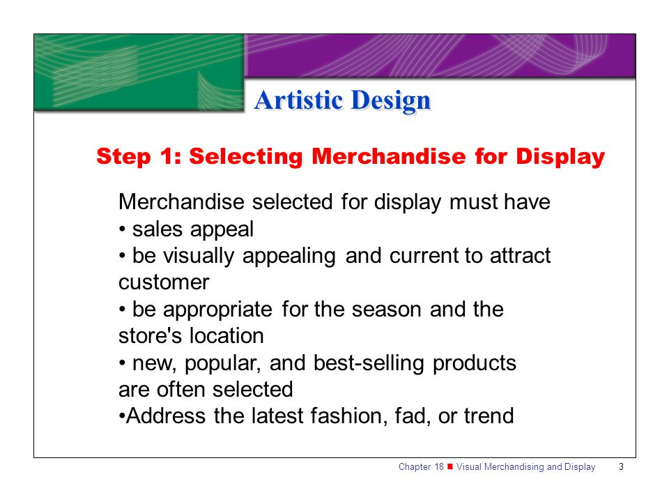 Artistic Design Step 1: Selecting Merchandise for Display
