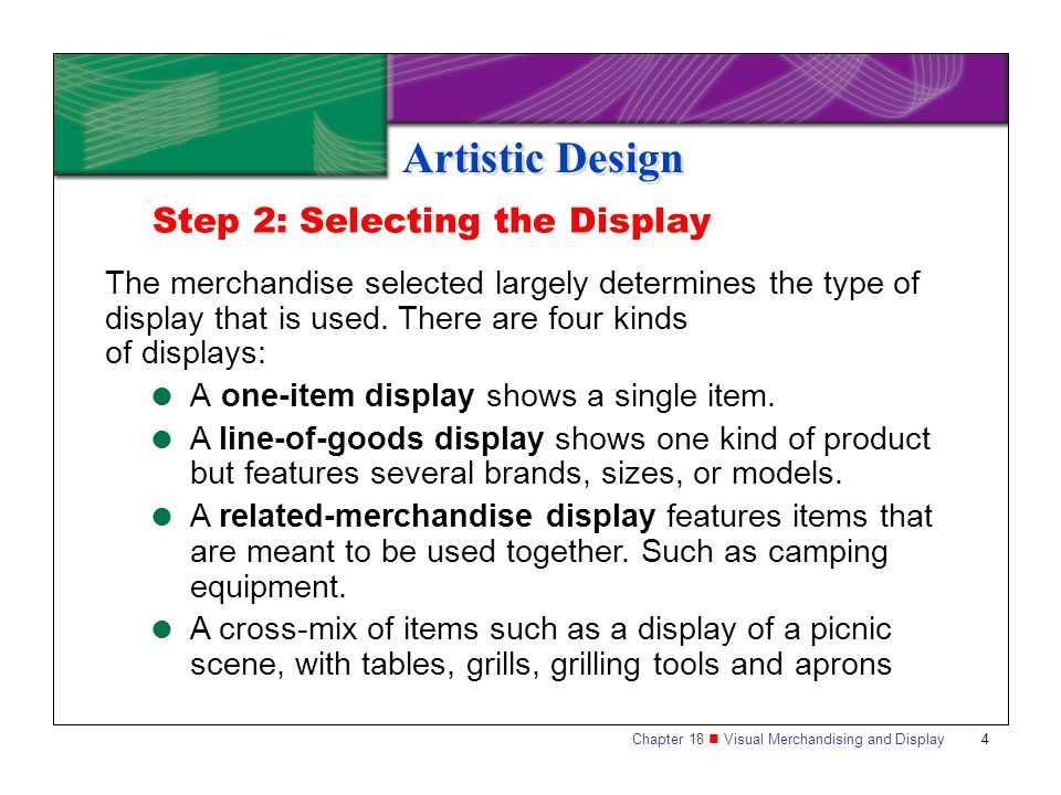 Artistic Design Step 2: Selecting the Display
