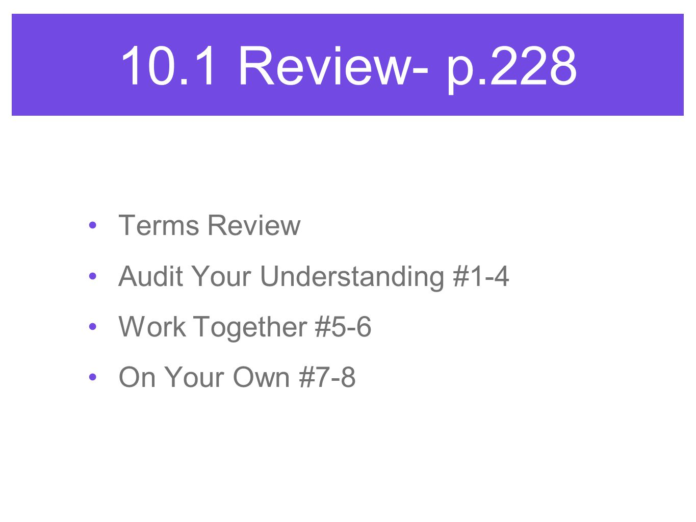 10.1 Review- p.228 Terms Review Audit Your Understanding #1-4