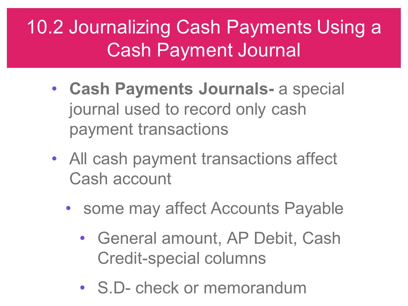 10.2 Journalizing Cash Payments Using a Cash Payment Journal