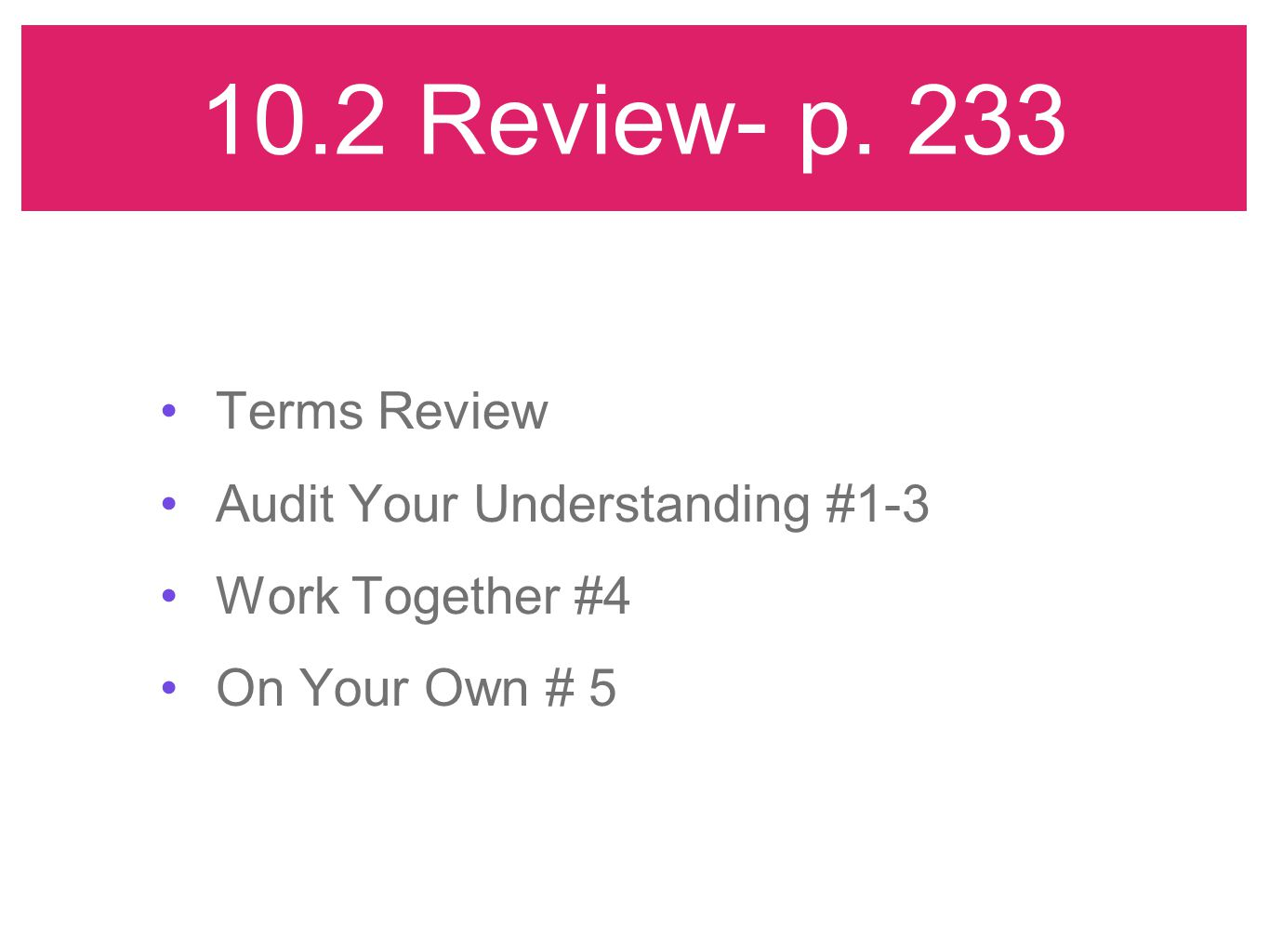 10.2 Review- p. 233 Terms Review Audit Your Understanding #1-3