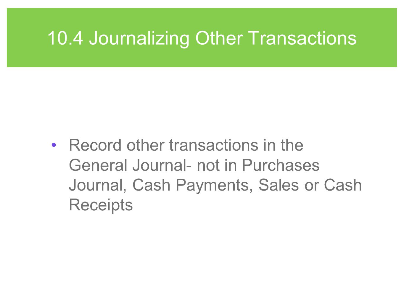 10.4 Journalizing Other Transactions