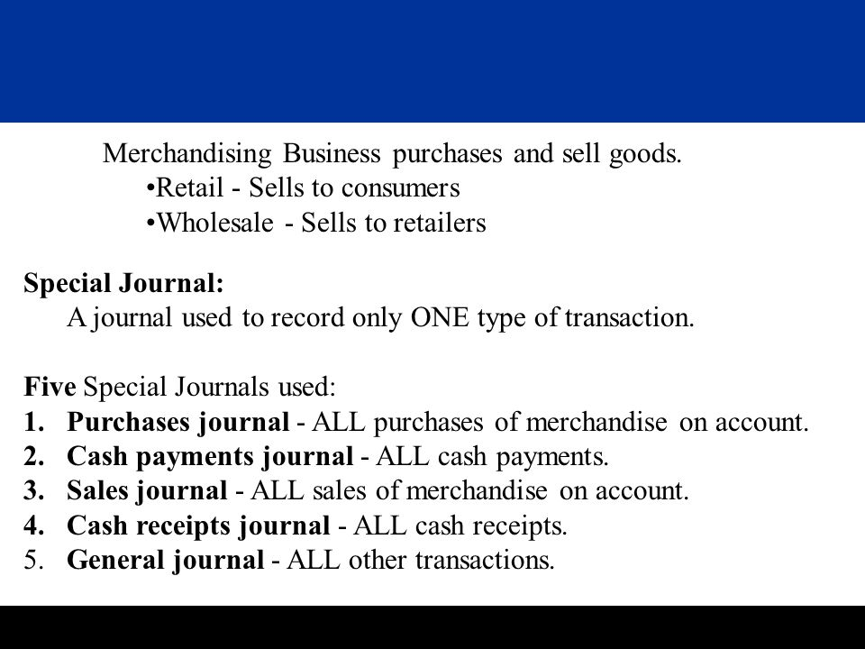 Merchandising Business purchases and sell goods.