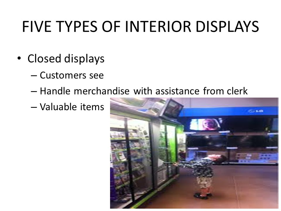FIVE TYPES OF INTERIOR DISPLAYS