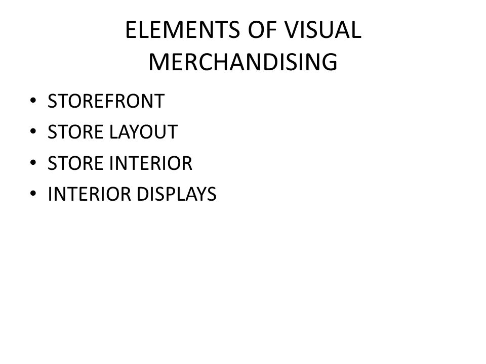 ELEMENTS OF VISUAL MERCHANDISING