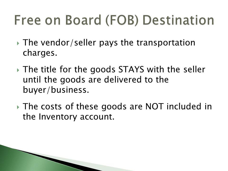 Free on Board (FOB) Destination