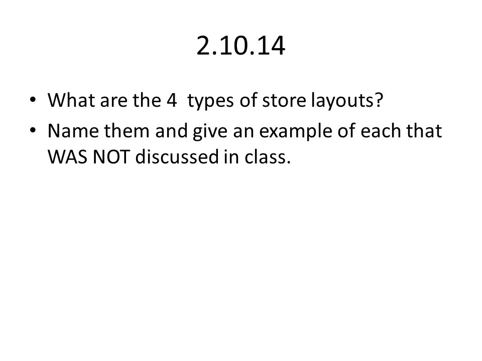 2.10.14 What are the 4 types of store layouts