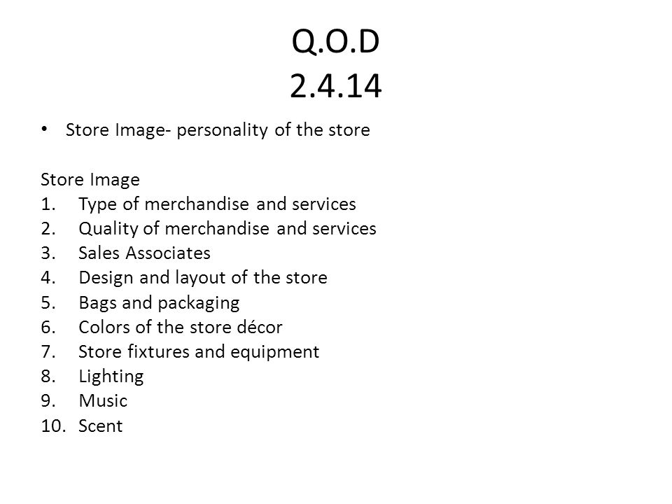 Q.O.D 2.4.14 Store Image- personality of the store Store Image