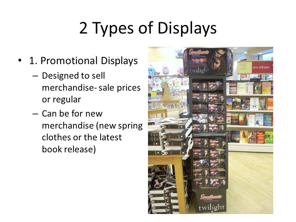 2 Types of Displays 1. Promotional Displays