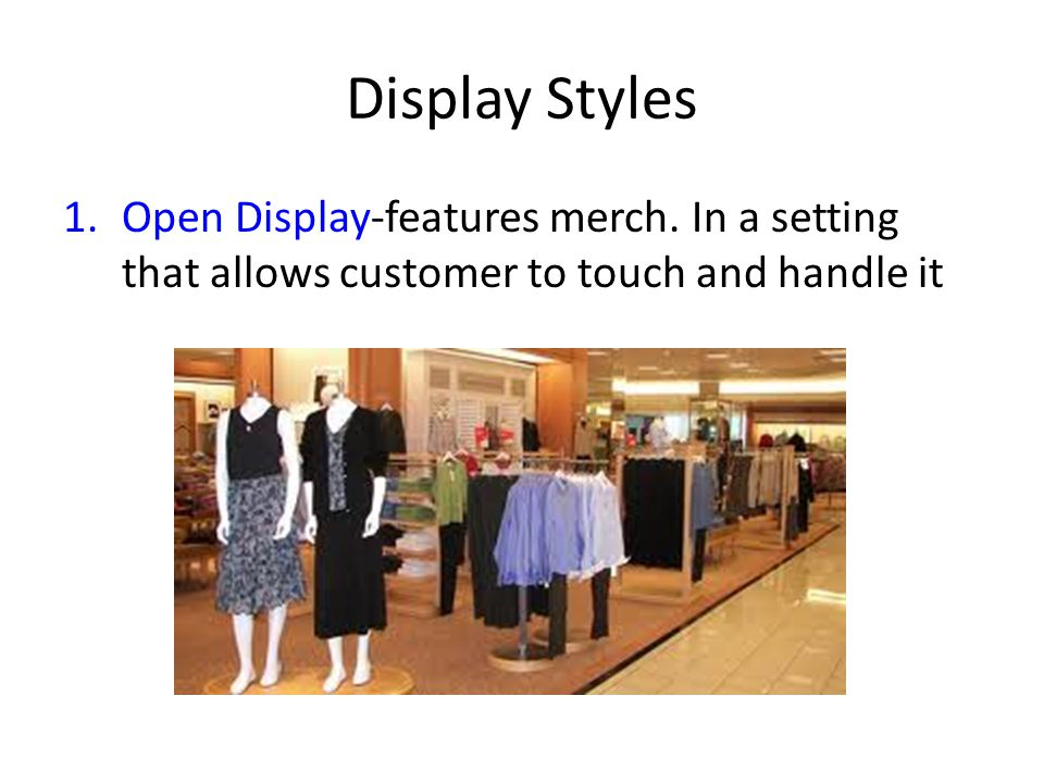 Display Styles Open Display-features merch.