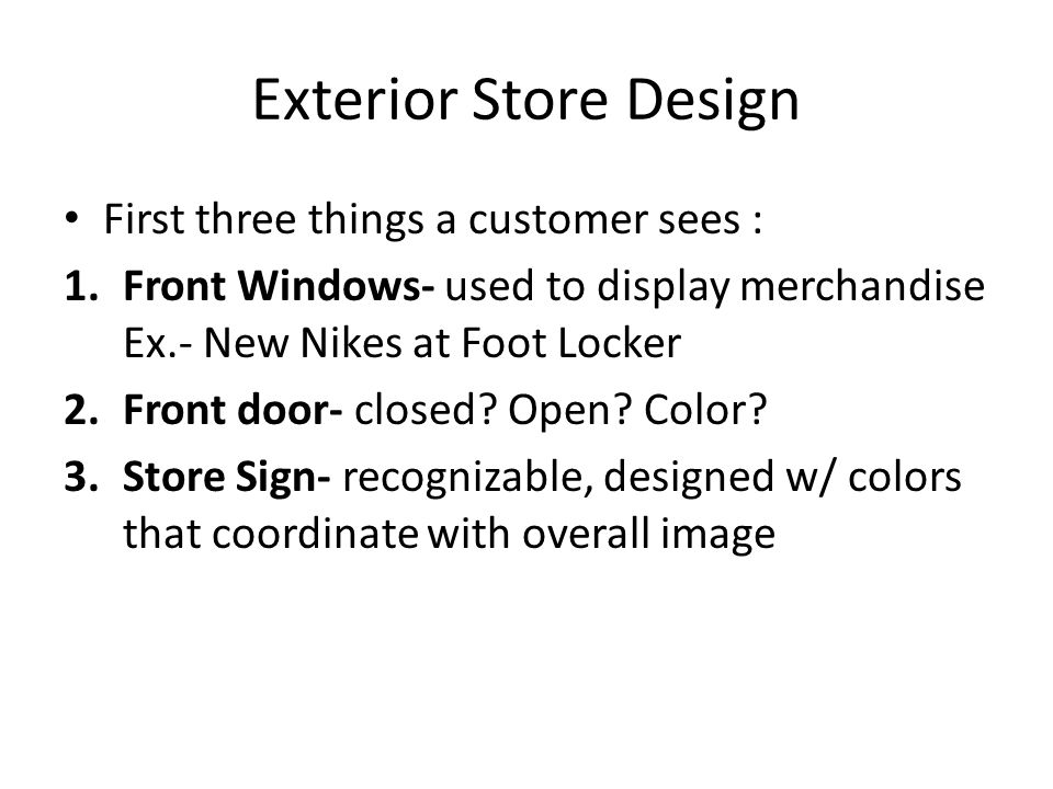 Exterior Store Design First three things a customer sees :