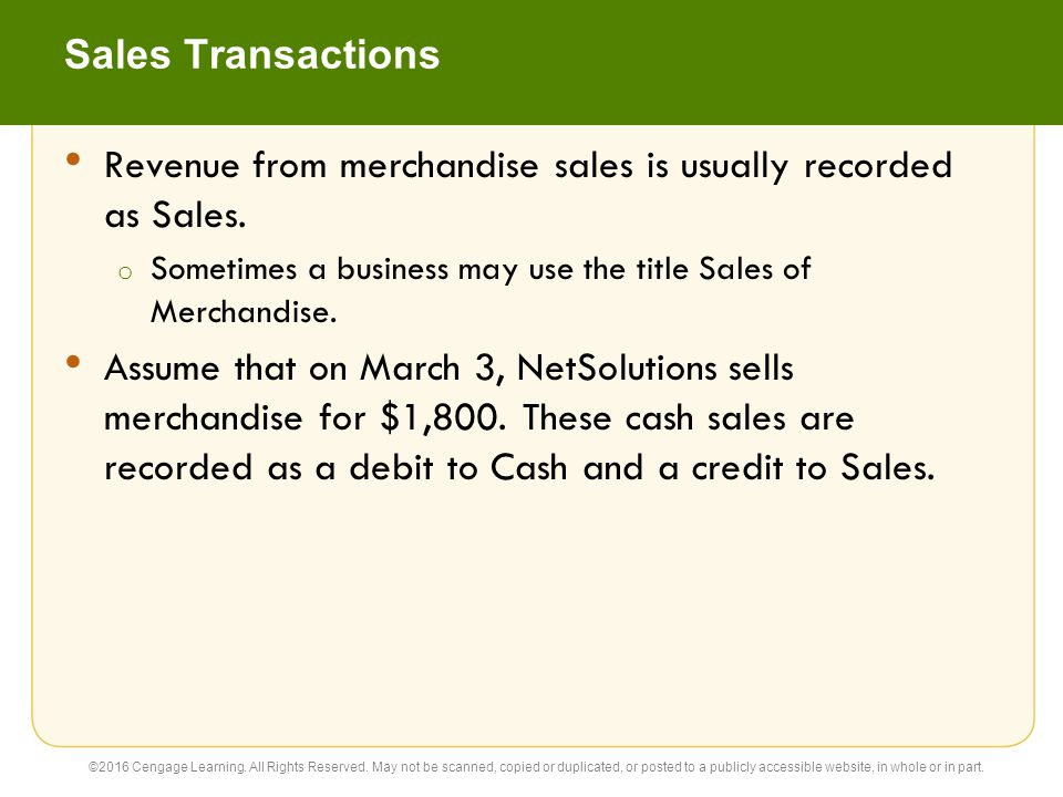 Revenue from merchandise sales is usually recorded as Sales.