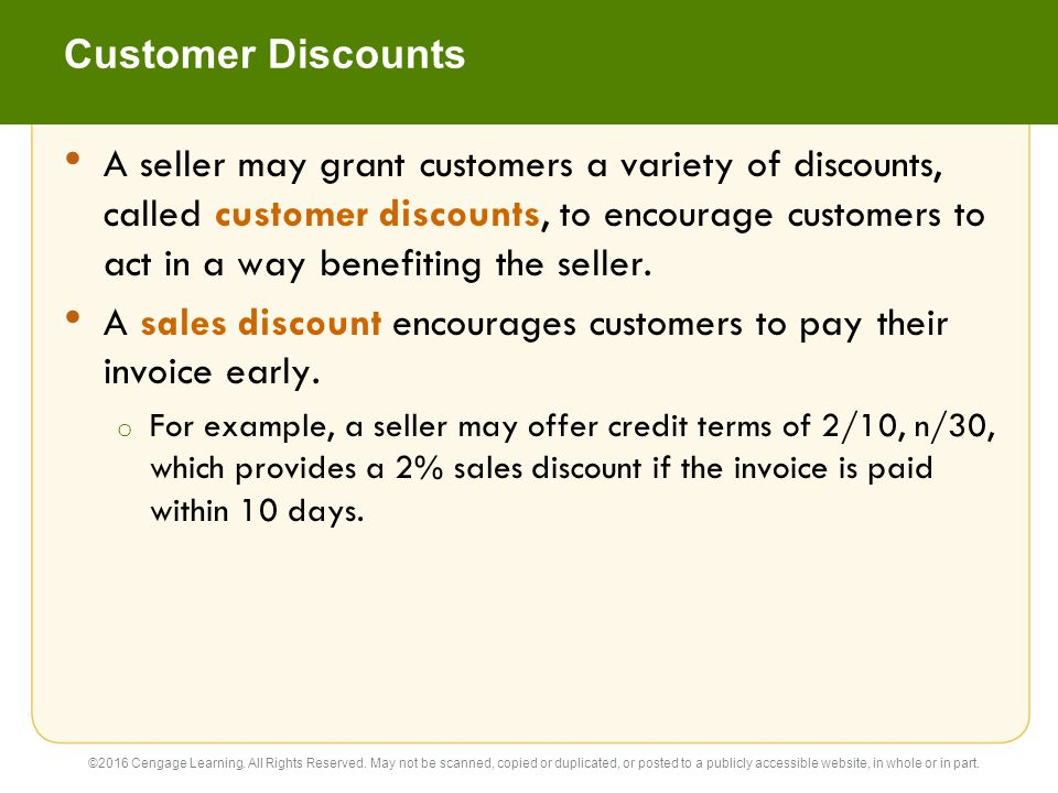 A sales discount encourages customers to pay their invoice early.