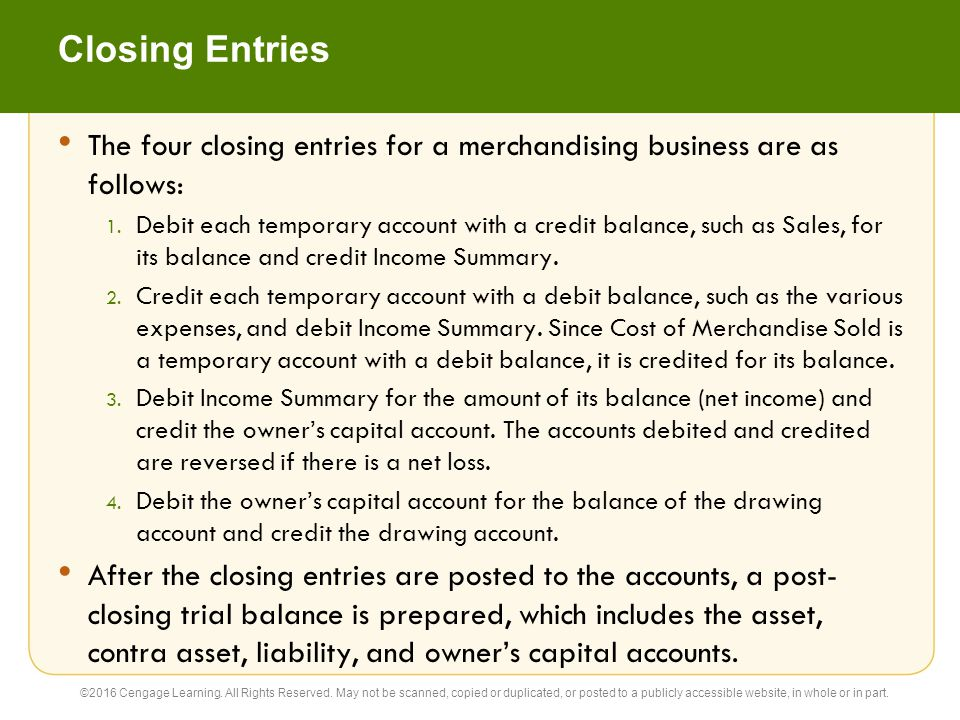 Closing Entries The four closing entries for a merchandising business are as follows: