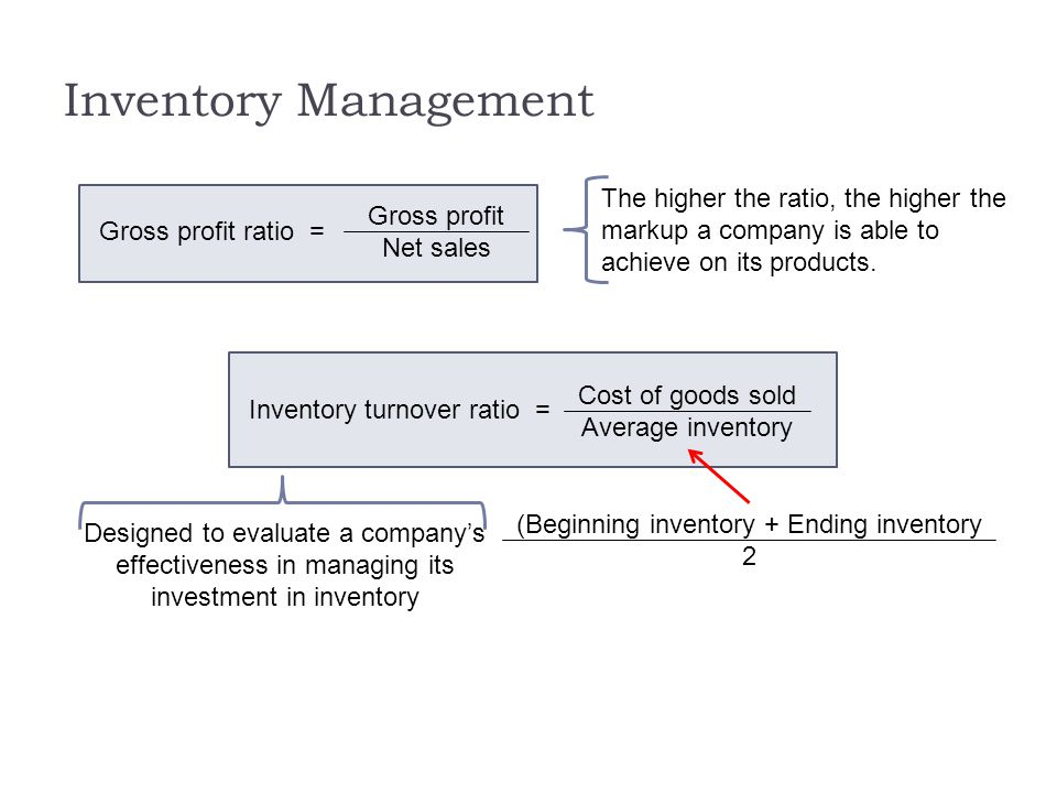 Inventory Management The higher the ratio, the higher the markup a company is able to achieve on its products.