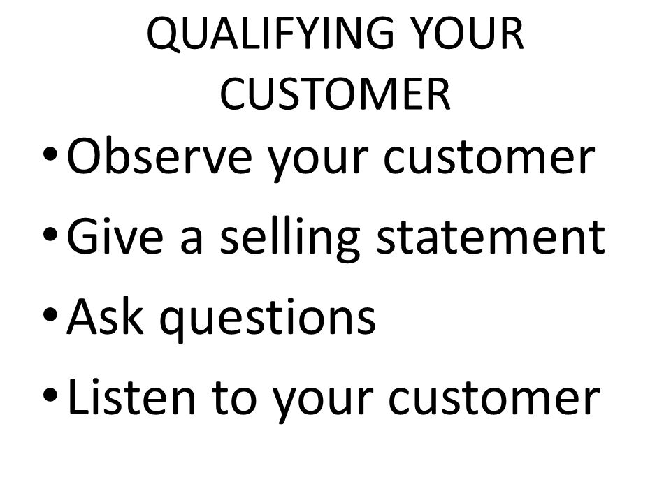 QUALIFYING YOUR CUSTOMER