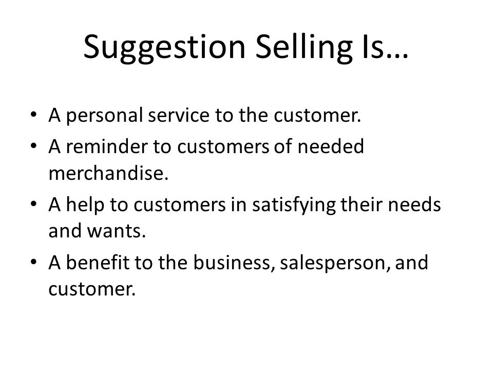 Suggestion Selling Is…
