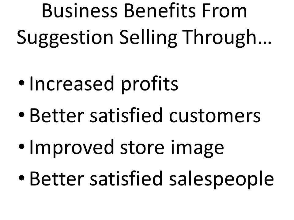 Business Benefits From Suggestion Selling Through…
