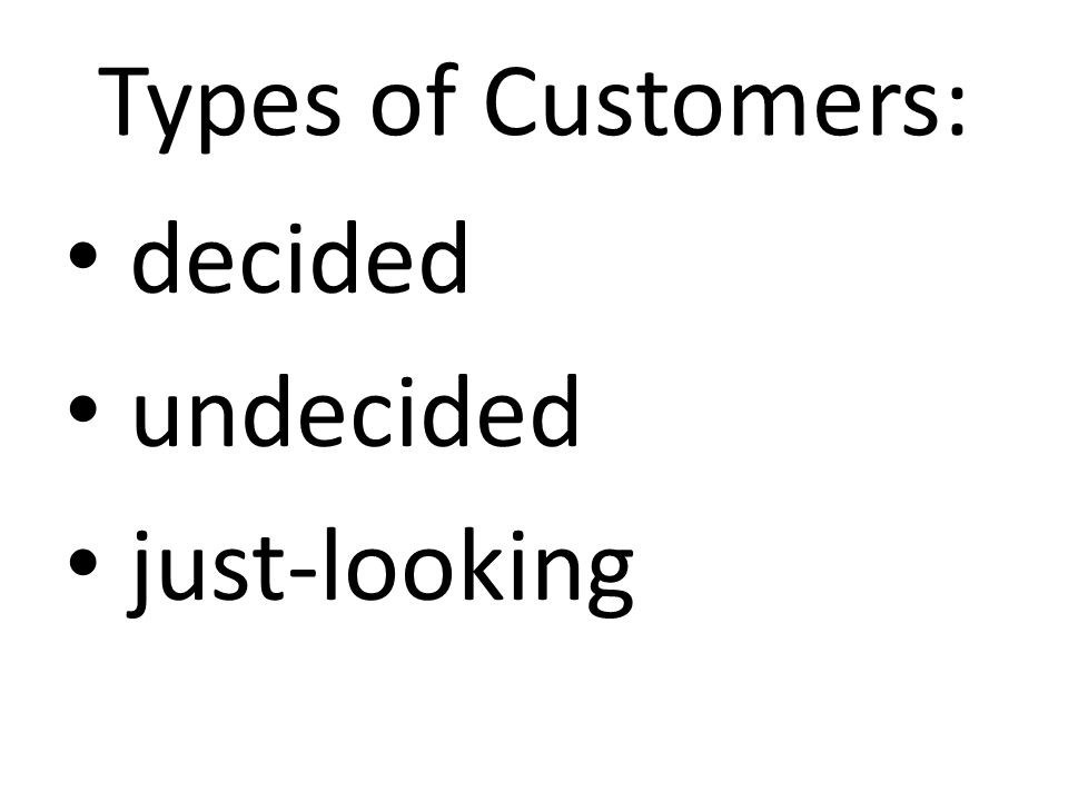 Types of Customers: decided undecided just-looking