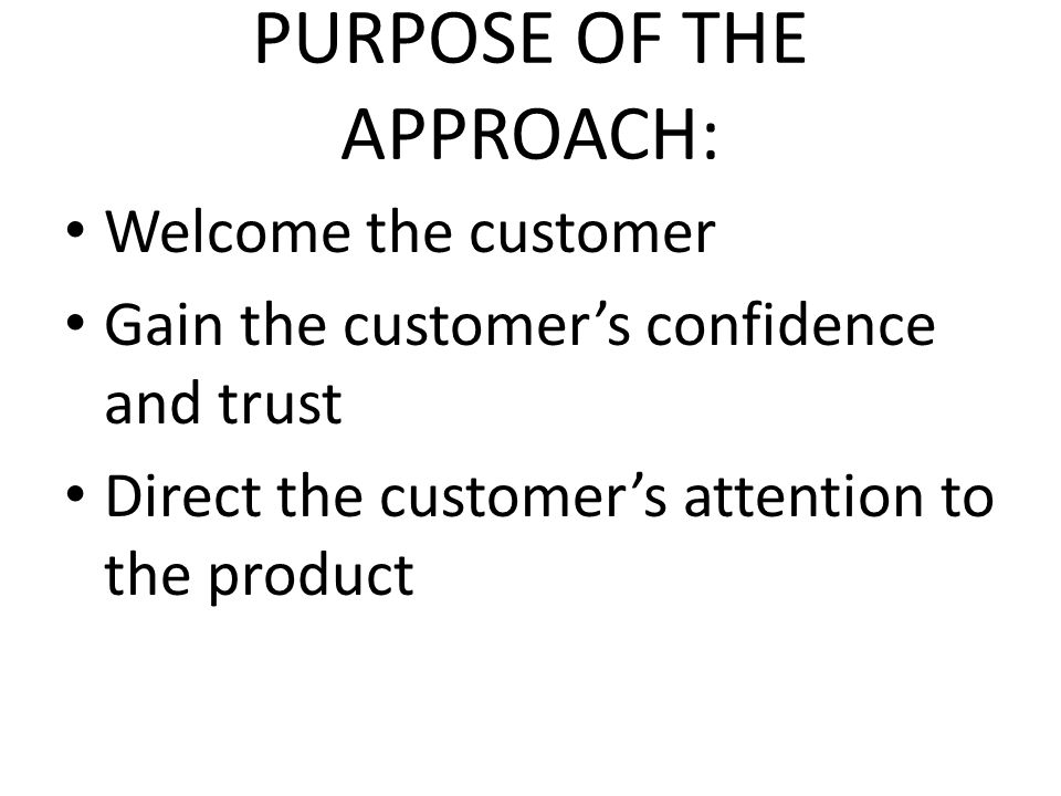 PURPOSE OF THE APPROACH: