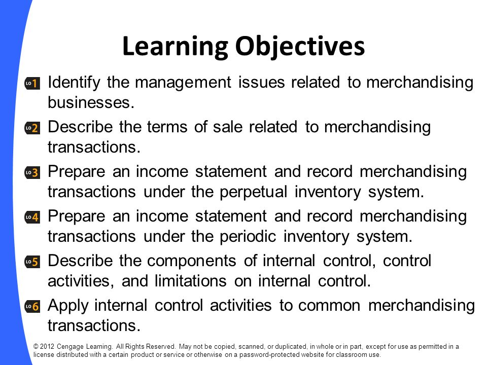 Learning Objectives Identify the management issues related to merchandising businesses.