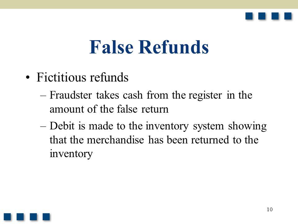 False Refunds Fictitious refunds