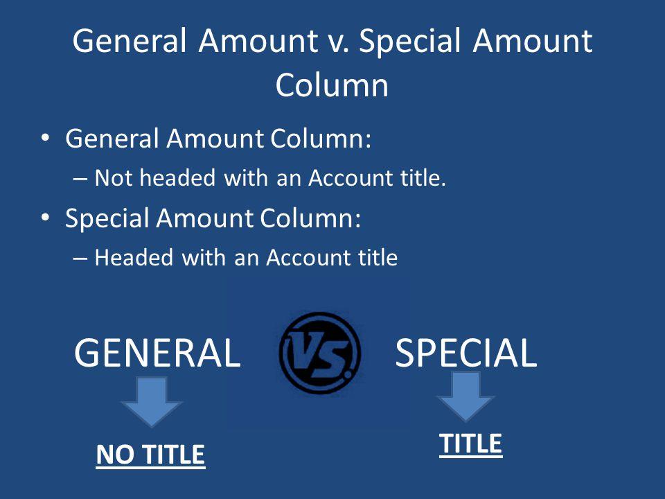 General Amount v. Special Amount Column