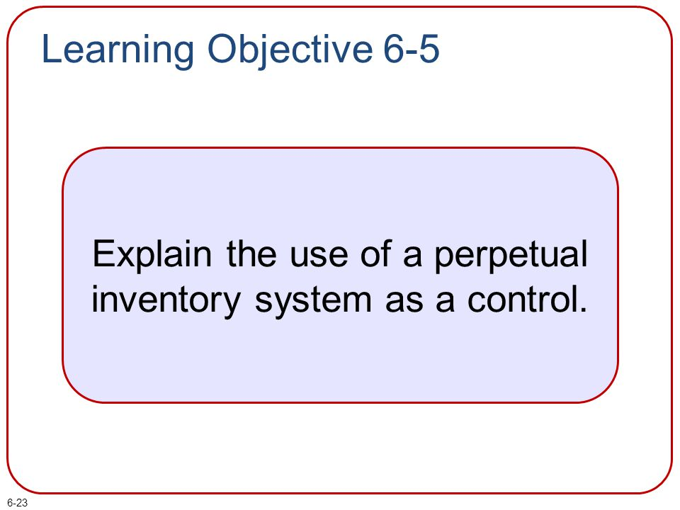 Explain the use of a perpetual inventory system as a control.