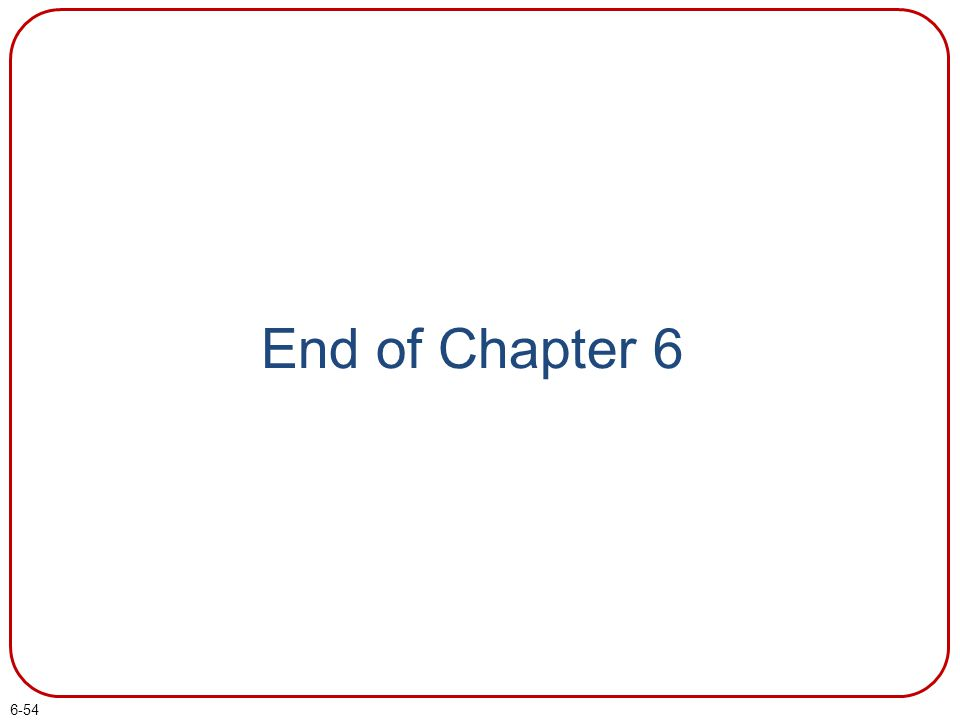 End of Chapter 6 End of chapter 6.