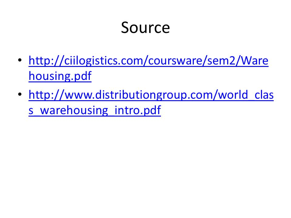 Source http://ciilogistics.com/coursware/sem2/Warehousing.pdf