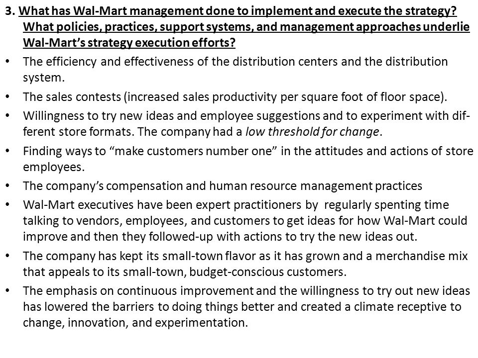 3. What has Wal-Mart management done to implement and execute the strategy What policies, practices, support systems, and management approaches underlie Wal-Mart's strategy execution efforts