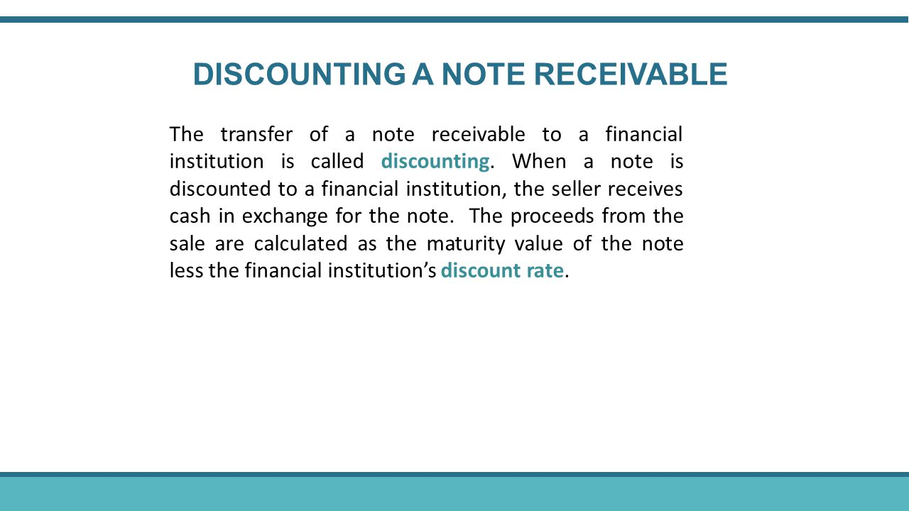 DISCOUNTING A NOTE RECEIVABLE