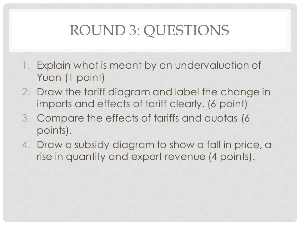 Round 3: questions Explain what is meant by an undervaluation of Yuan (1 point)