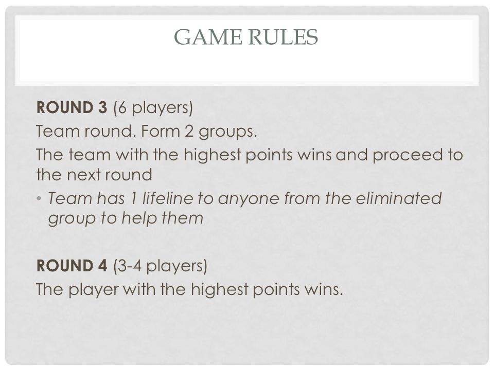 Game rules ROUND 3 (6 players) Team round. Form 2 groups.